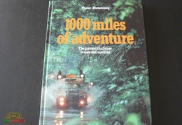 1000 miles of adventure: The greatest challenge to man and machine